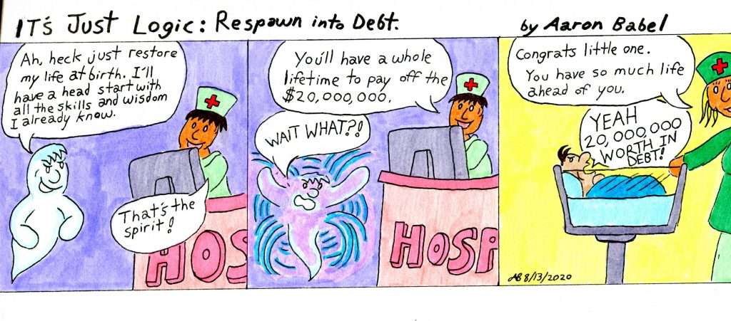 It's Just Logic: Respawn into Debt